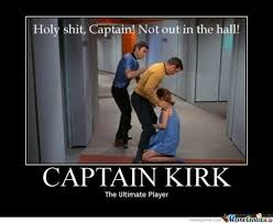 Captain Kirk, The Ultimate Player by thatsortofcoolguy - Meme Center via Relatably.com