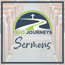 Two Journeys Sermons