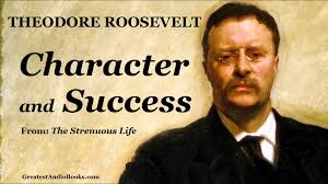 character success by theodore roosevelt full audio book character success by theodore roosevelt full audio book excerpt life money happiness