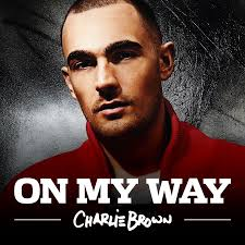 Charlie Brown is a London-based singer, song-writer with an already affluent catalogue of collaborations. Having started his career as a writer, ... - Charlie-Brown-On-My-Way-2013-1475-1475