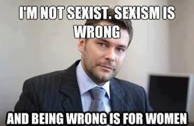 Sexism Is Wrong | WeKnowMemes via Relatably.com