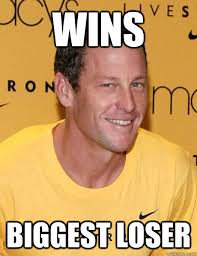 Wins Biggest loser - Lance Armstrong - quickmeme via Relatably.com