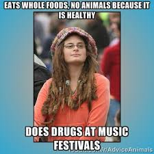 Eats whole foods, no animals because it is healthy Does drugs at ... via Relatably.com