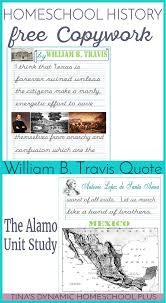 texas and the alamo archives tina s dynamic homeschool plus homeschool history quote by william b travis for studying texas or the alamo unit study