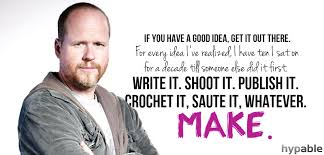 Joss-Whedon-Quote-Make.png via Relatably.com