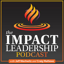 The Impact Leadership Podcast