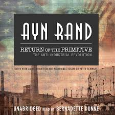 hear return of the primitive audiobook by ayn rand for just  extended audio sample return of the primitive the anti industrial revolution audiobook by ayn rand