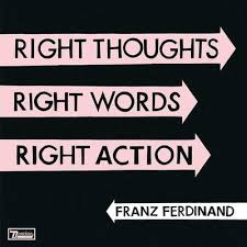 Album Review: <b>Franz Ferdinand</b>, '<b>Right</b> Thoughts, Right Words ...