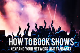 how to book shows expand your network and fanbase music i had a request come in last week that i though was a great idea the question was what is the best way to book shows out of town