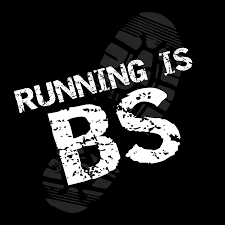 Running is BS