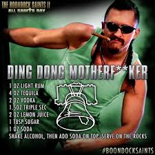Boondock Saints Romeo's drink Ding Dong MFer | drinks - alcoholic ... via Relatably.com