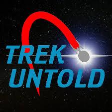 Trek Untold: The Star Trek Podcast That Goes Beyond The Stars!