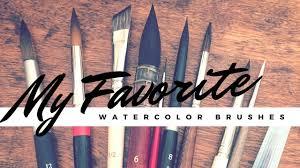 My Top 10 Favorite <b>Watercolor Brushes</b> - YouTube