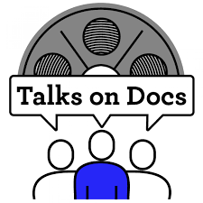 TALKS ON DOCS: a documentary review podcast