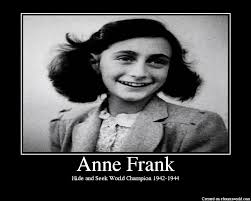 Anne Frank | The Hide and Seek Champion | Know Your Meme via Relatably.com