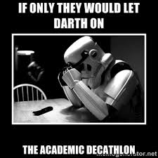 if only they would let darth on the academic decathlon - Sad ... via Relatably.com