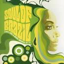 The Soul of Brazil: Funk, Soul & Bossa Grooves 65-77