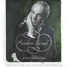 Phantom Thread (<b>Ost</b>) – <b>Jonny Greenwood</b> (Джонни Гринвуд ...