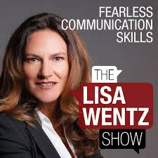 Lisa Wentz Show - Fearless Communication Skills