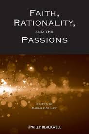 <b>Faith</b>, <b>Rationality</b> and the Passions / Edition 1 by <b>Sarah Coakley</b> ...