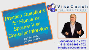 practice questions for fiancee or spouse visa consular 2015 practice questions for fiancee or spouse visa consular interview gen 11