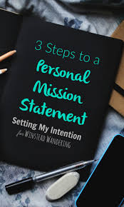 3 steps to a personal mission statement winstead wandering whether you re a mom a blogger a wife or all or