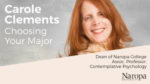 dean of naropa college carole clements choosing your major dean of naropa college carole clements choosing your major