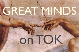 great minds on tok theoryofknowledge net great minds on tok