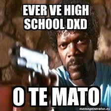 Meme Pulp Fiction - EVER VE HIGH SCHOOL DXD O TE MATO - 168910 via Relatably.com
