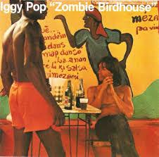 <b>Iggy Pop</b> - <b>Zombie</b> Birdhouse Lyrics and Tracklist   Genius