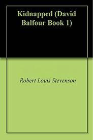 Kidnapped (<b>David</b> Balfour Book 1) - Kindle edition by <b>Robert Louis</b> ...