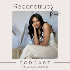 ReconstructHER Podcast