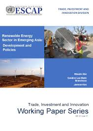 renewable energy sector in emerging asia development and policies renewable energy sector in emerging asia development and policies tiid working paper no 1 2017