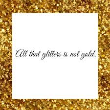 all that glitters is not gold short essay outline homework for you all that glitters is not gold long essay topics
