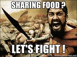 Sharing food ? let's fight ! - This Is Sparta Meme | Meme Generator via Relatably.com