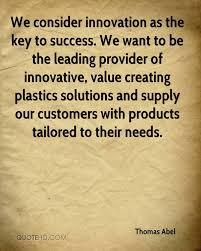 thomas abel quotes quotehd we consider innovation as the key to success we want to be the leading provider