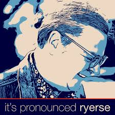 It's Pronounced Ryerse