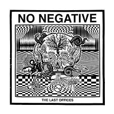 The Last Offices LP | <b>No Negative</b> | Drunken Sailor Records
