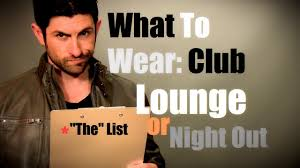 <b>Men's Style</b>: What To Wear To A <b>Club</b>, Lounge or <b>Night</b> Out On The ...