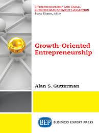 <b>Growth</b>-<b>Oriented</b> Entrepreneurship - National Library Board ...
