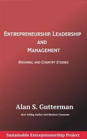 Entrepreneurship, Leadership and Management by <b>Alan S</b> ...