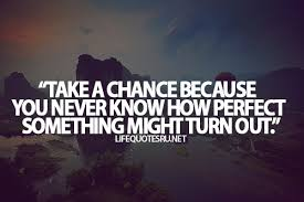 Chance Quotes. QuotesGram