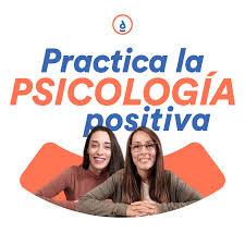 Practica La Psicología Positiva