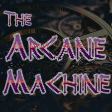The Arcane Machine