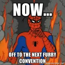 Now... Off to the next furry convention - Spiderman meme | Meme ... via Relatably.com