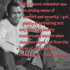 Best Black History Quotes: Paul Robeson on Community - The Root