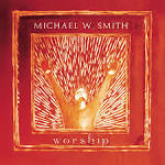Turn Your Eyes Upon Jesus by Michael W. Smith