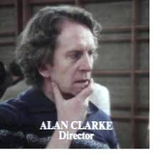 Alan Clarke I've been watching Alan Clarke films lately, as I've managed to grab hold of some of his TV work which isn't so widely available. - blogalanclarke