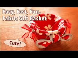EASY, FAST, FUN <b>FABRIC GIFT BASKET</b> - YouTube