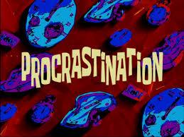 procrastination  transcript    encyclopedia spongebobia   fandom    procrastination